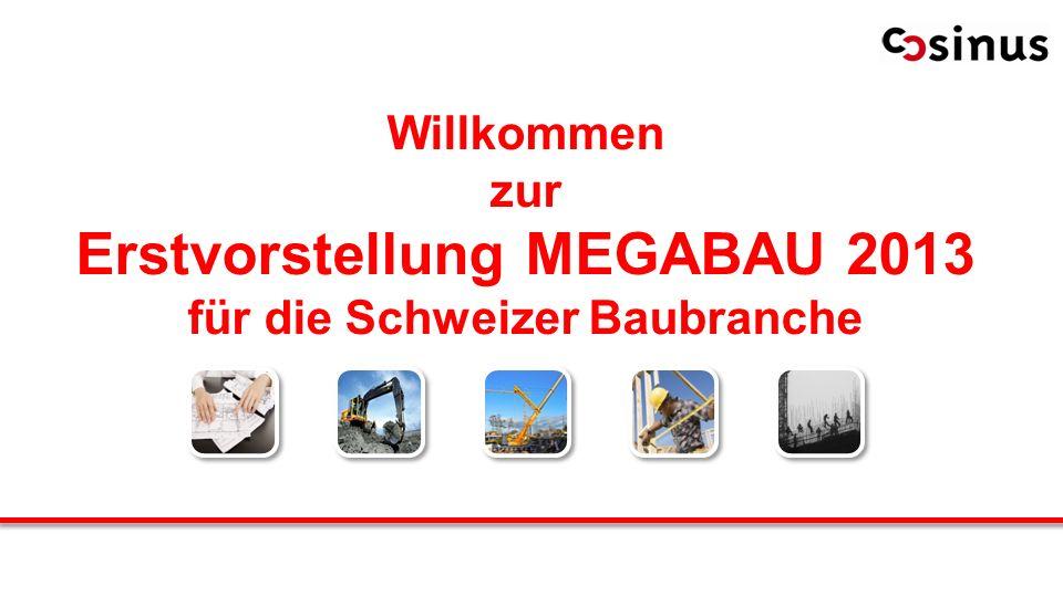 Erstvorstellung MEGABAU 2013 für die Schweizer Baubranche