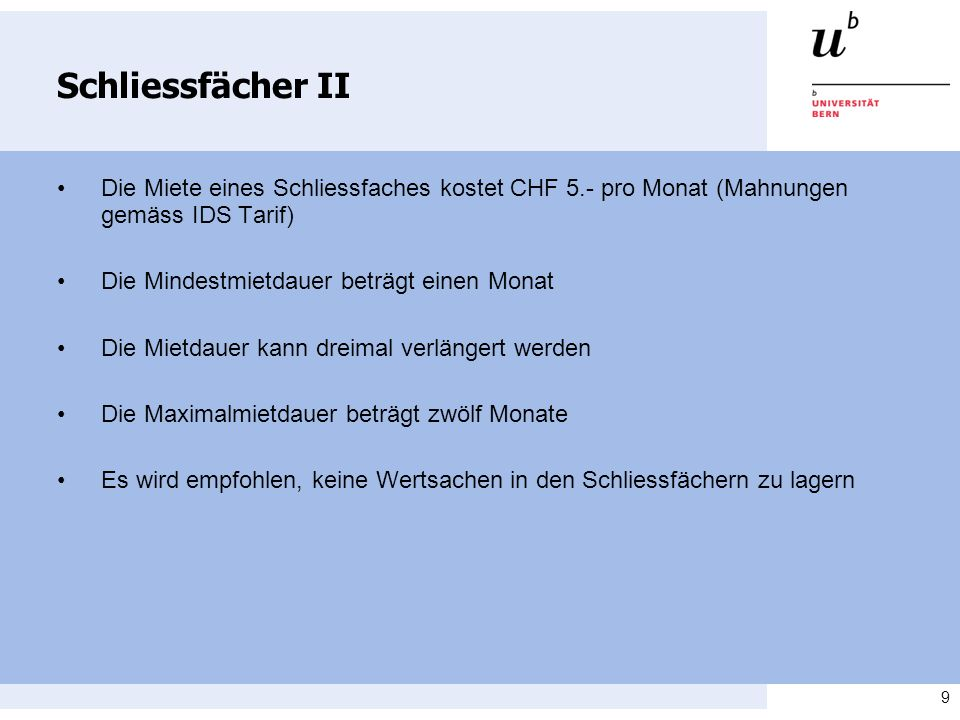 Schliessfächer II • Die Miete eines Schliessfaches kostet CHF 5.- pro Monat (Mahnungen gemäss IDS Tarif)