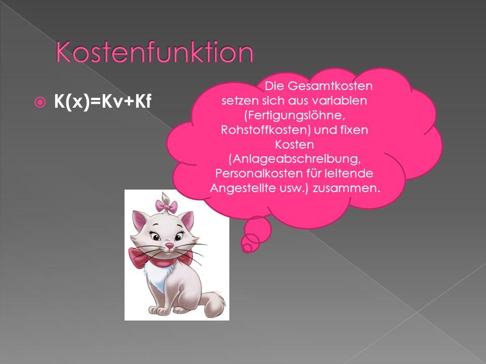 Kostenfunktion K(x)=Kv+Kf