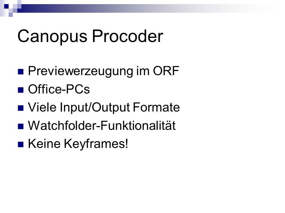 Canopus Procoder Previewerzeugung im ORF Office-PCs