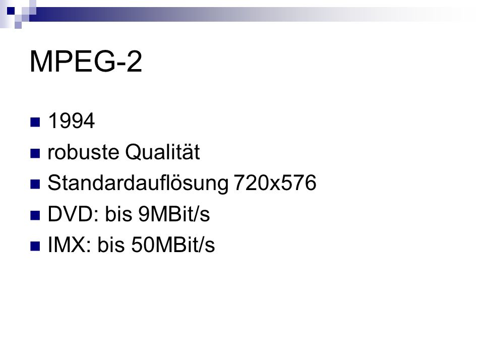 MPEG-2 1994 robuste Qualität Standardauflösung 720x576
