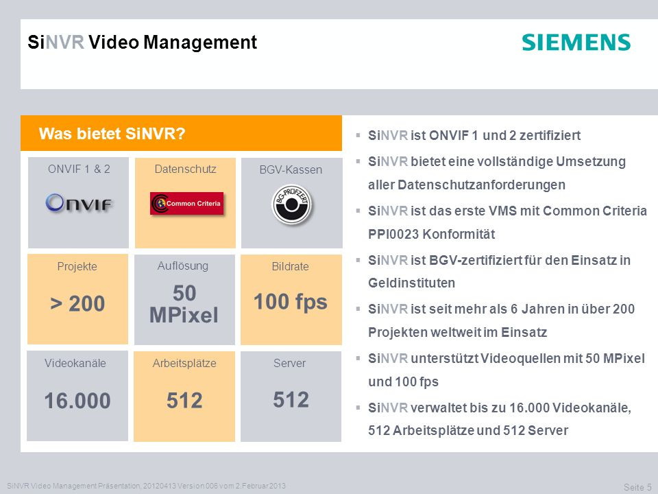 50 MPixel > 200 100 fps 16.000 512 512 SiNVR Video Management
