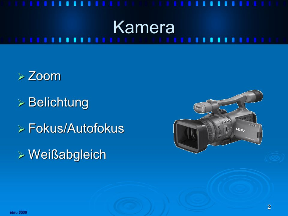 Kamera Zoom Belichtung Fokus/Autofokus Weißabgleich ebru 2008