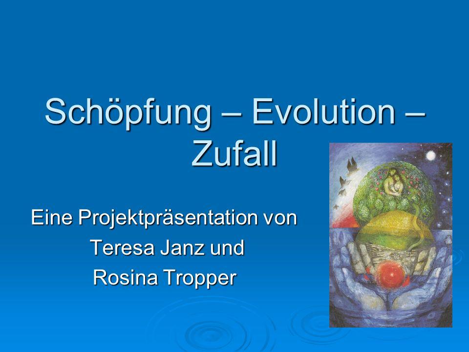 Schöpfung – Evolution – Zufall