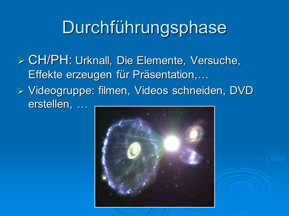 Durchführungsphase CH/PH: Urknall, Die Elemente, Versuche, Effekte erzeugen für Präsentation,…