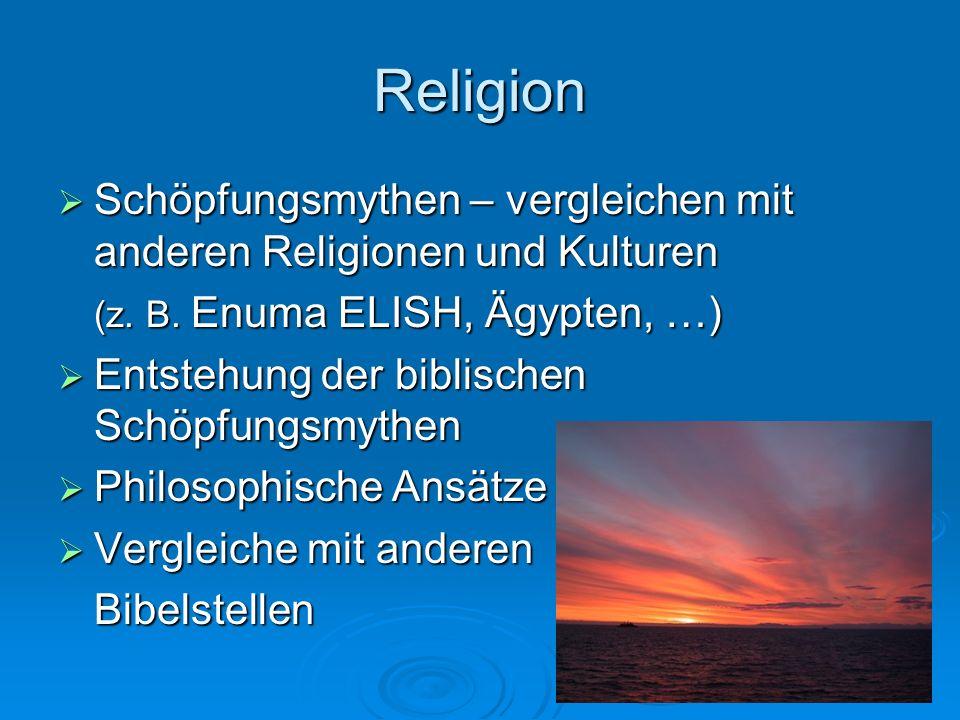 Religion Schöpfungsmythen – vergleichen mit anderen Religionen und Kulturen. (z. B. Enuma ELISH, Ägypten, …)