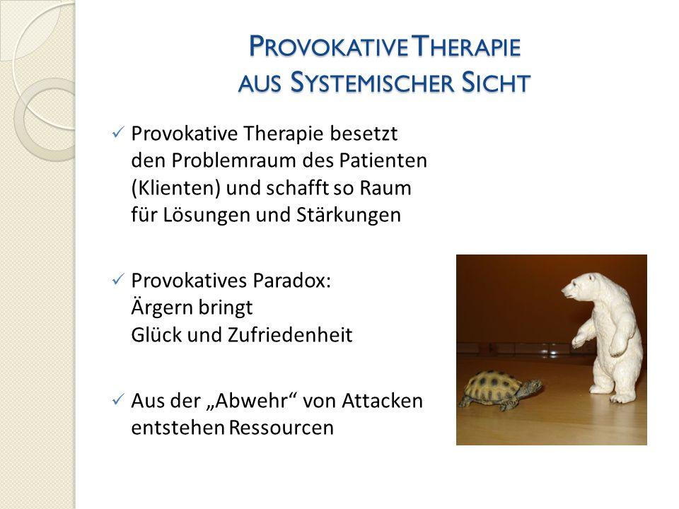 Provokative Therapie aus Systemischer Sicht