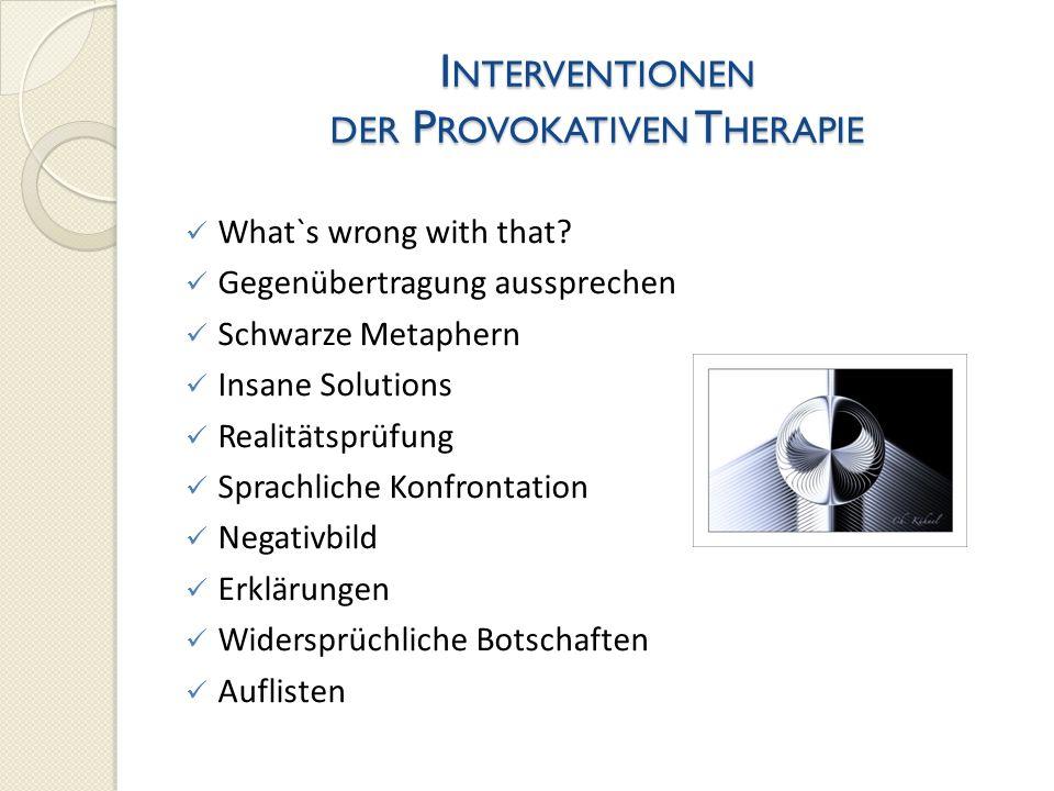 Interventionen der Provokativen Therapie