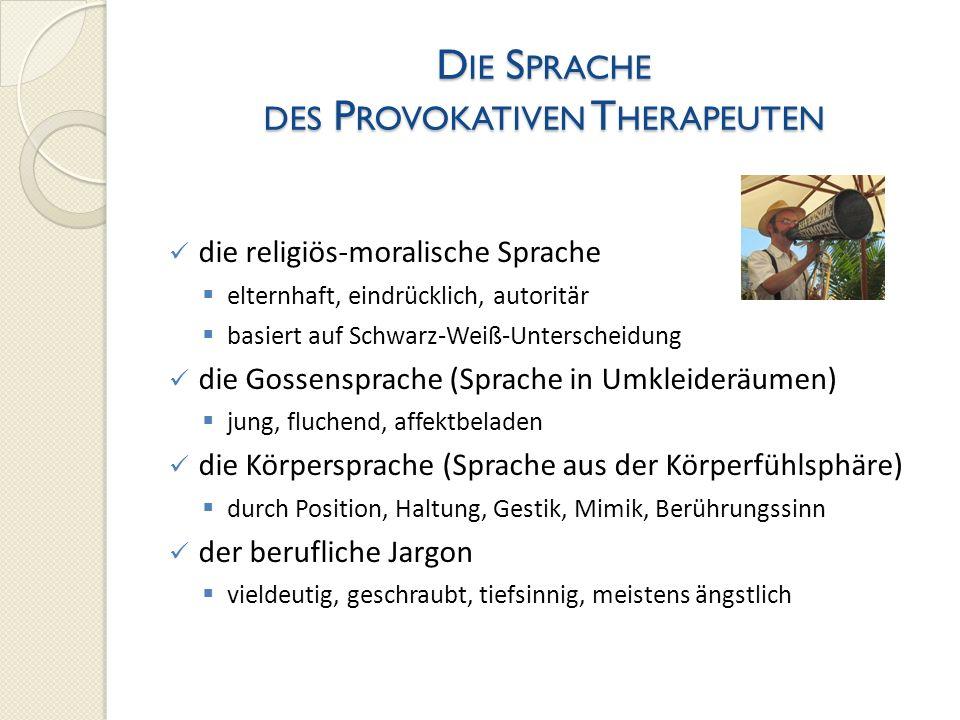 Die Sprache des Provokativen Therapeuten
