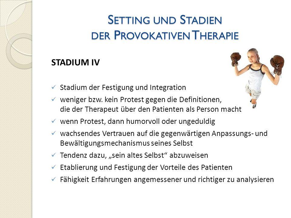 Setting und Stadien der Provokativen Therapie
