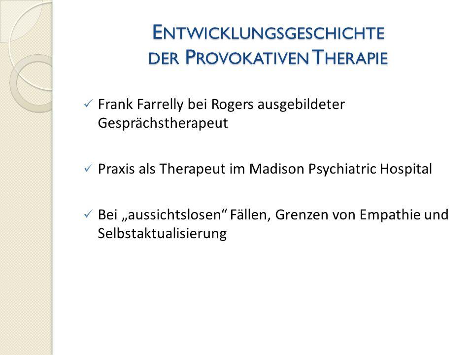 Entwicklungsgeschichte der Provokativen Therapie