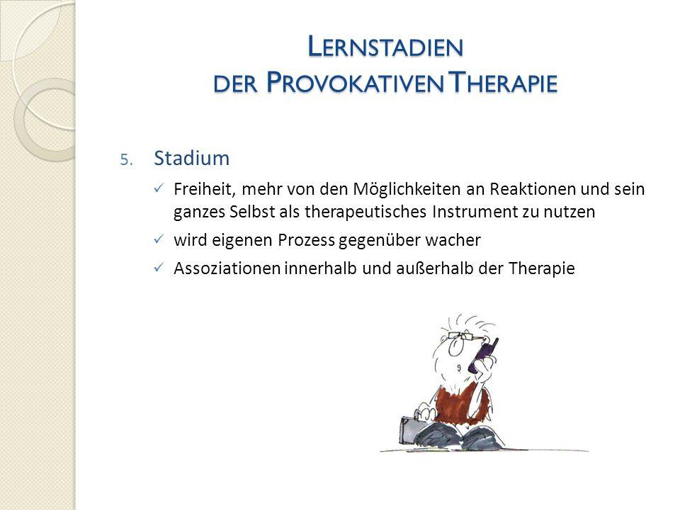 Lernstadien der Provokativen Therapie