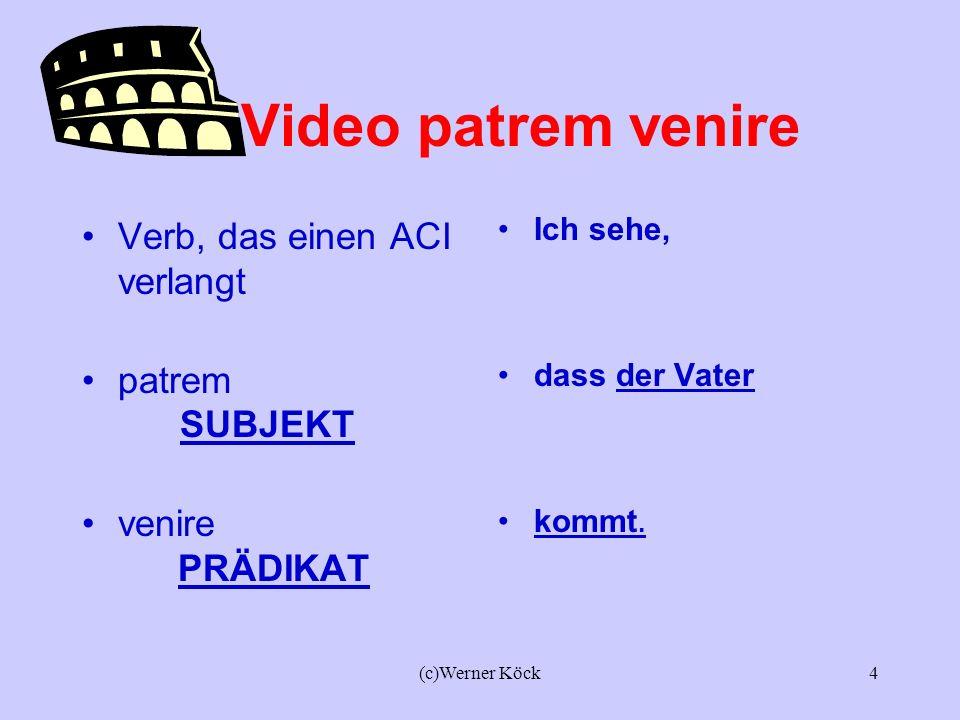 Video patrem venire Verb, das einen ACI verlangt patrem SUBJEKT