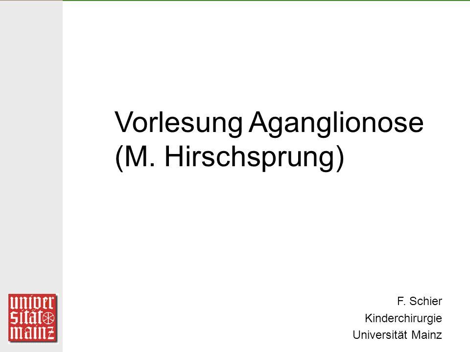 Vorlesung Aganglionose (M. Hirschsprung)