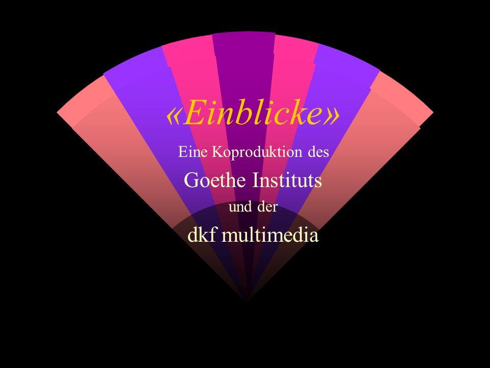 Eine Koproduktion des Goethe Instituts und der dkf multimedia