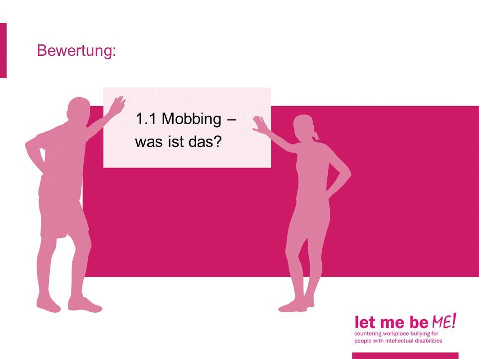 Bewertung: 1.1 Mobbing – was ist das