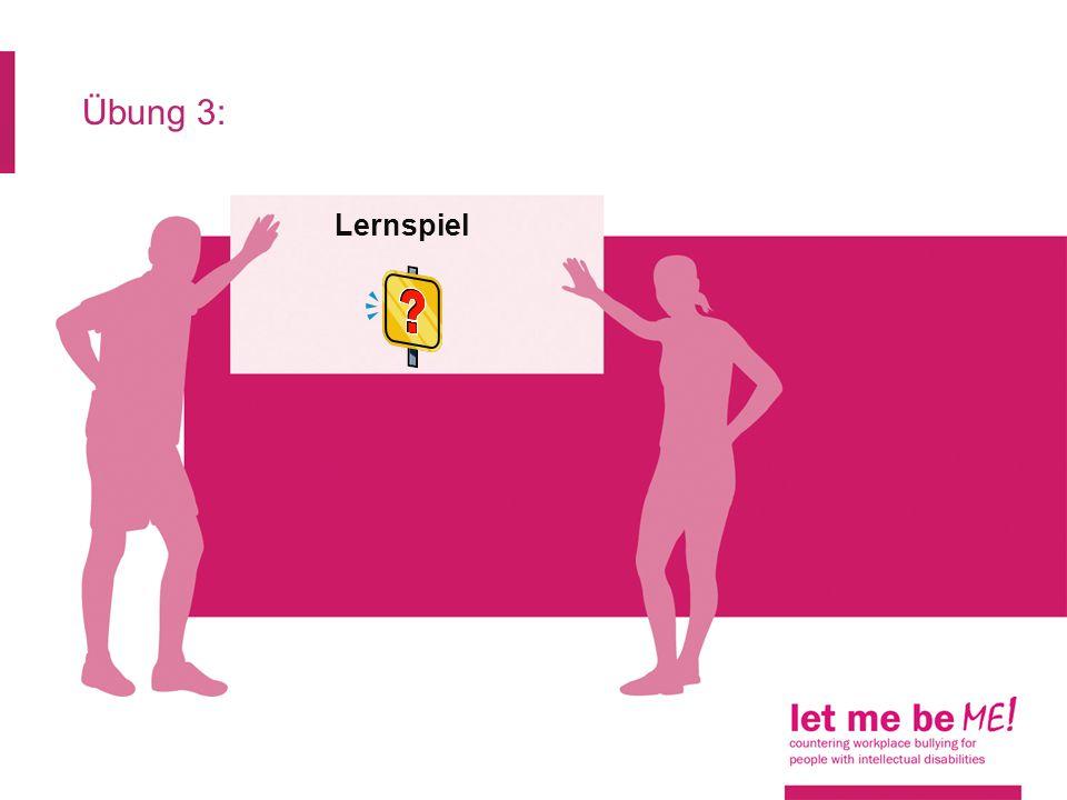 Übung 3: Lernspiel. Arbeitsblatt 8: Unterschiede zwischen Mobbing und Kritik, Scherzen oder Fehlverhalten.