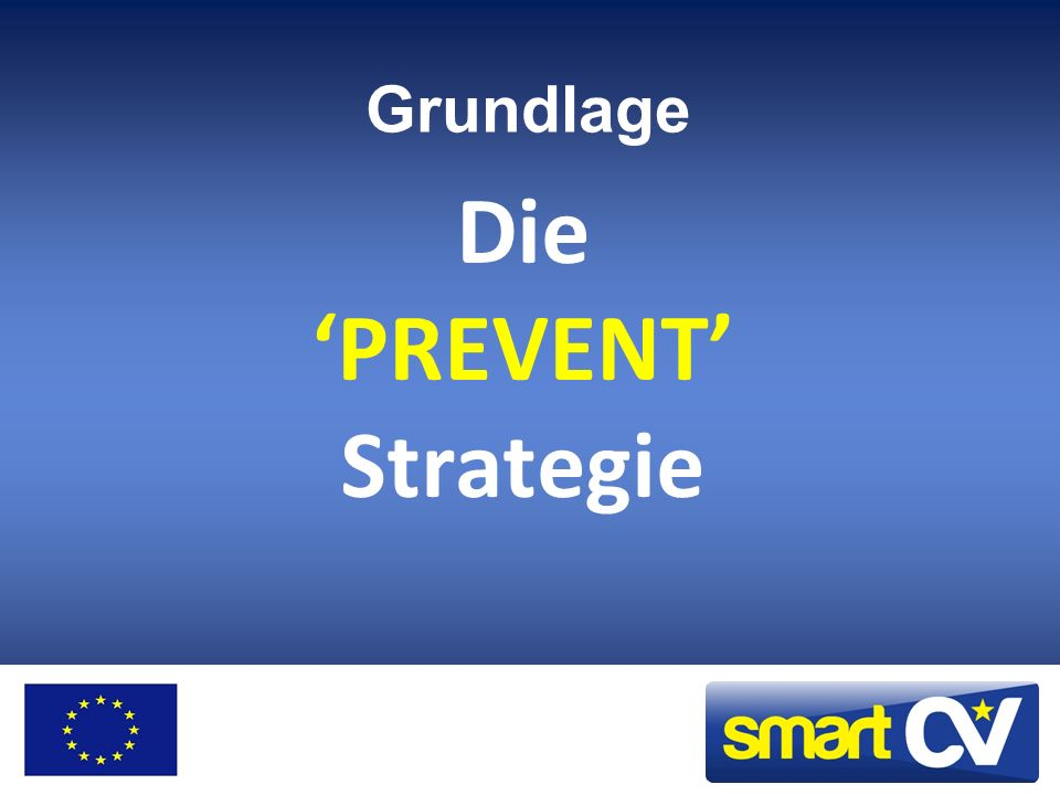 Die 'PREVENT' Strategie