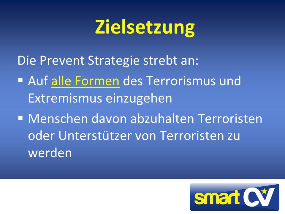 Zielsetzung Die Prevent Strategie strebt an: