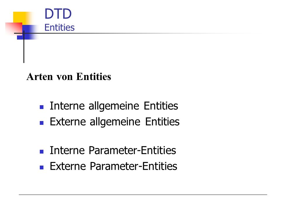 DTD Entities Arten von Entities Interne allgemeine Entities