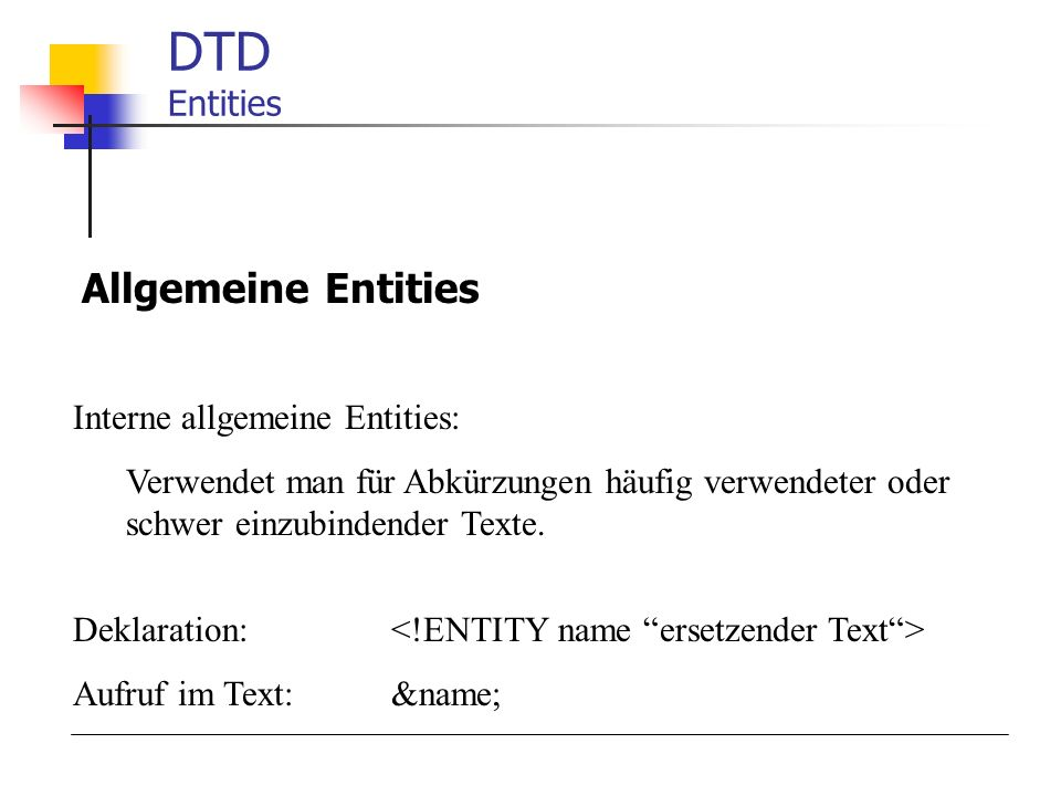 DTD Entities Allgemeine Entities Interne allgemeine Entities: