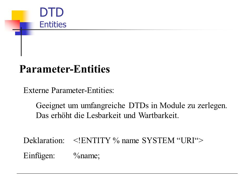 DTD Entities Parameter-Entities Externe Parameter-Entities: