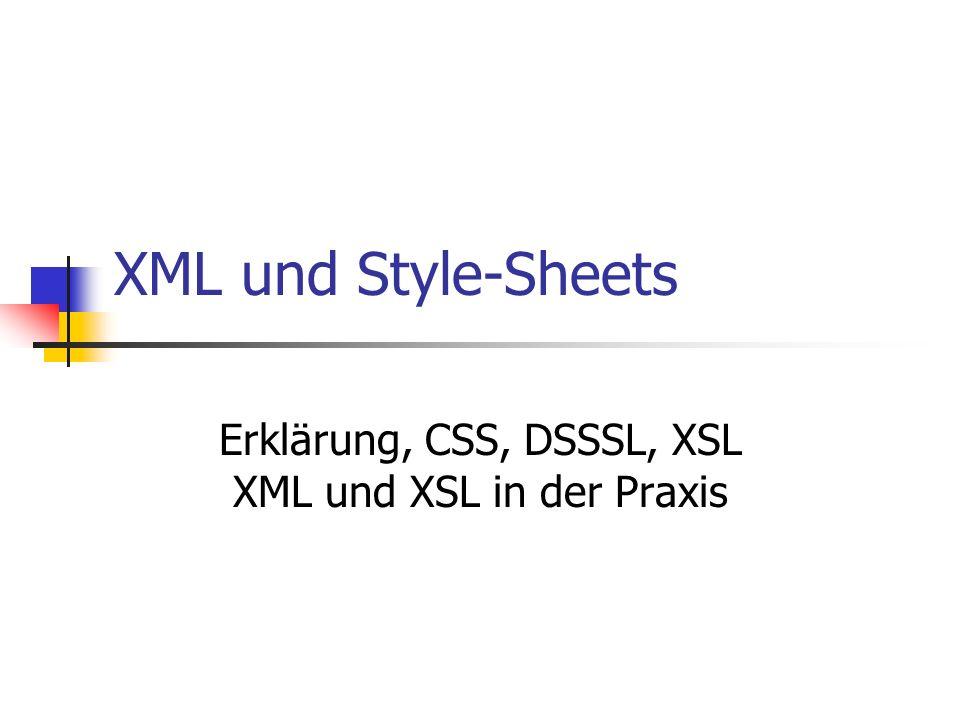 Erklärung, CSS, DSSSL, XSL XML und XSL in der Praxis