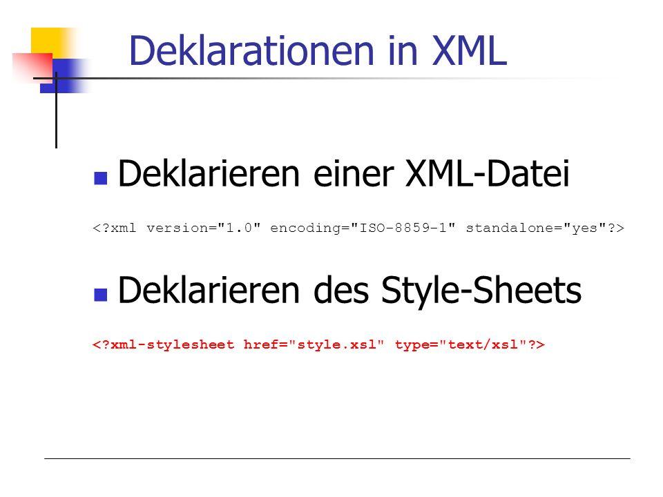 Deklarationen in XML Deklarieren einer XML-Datei