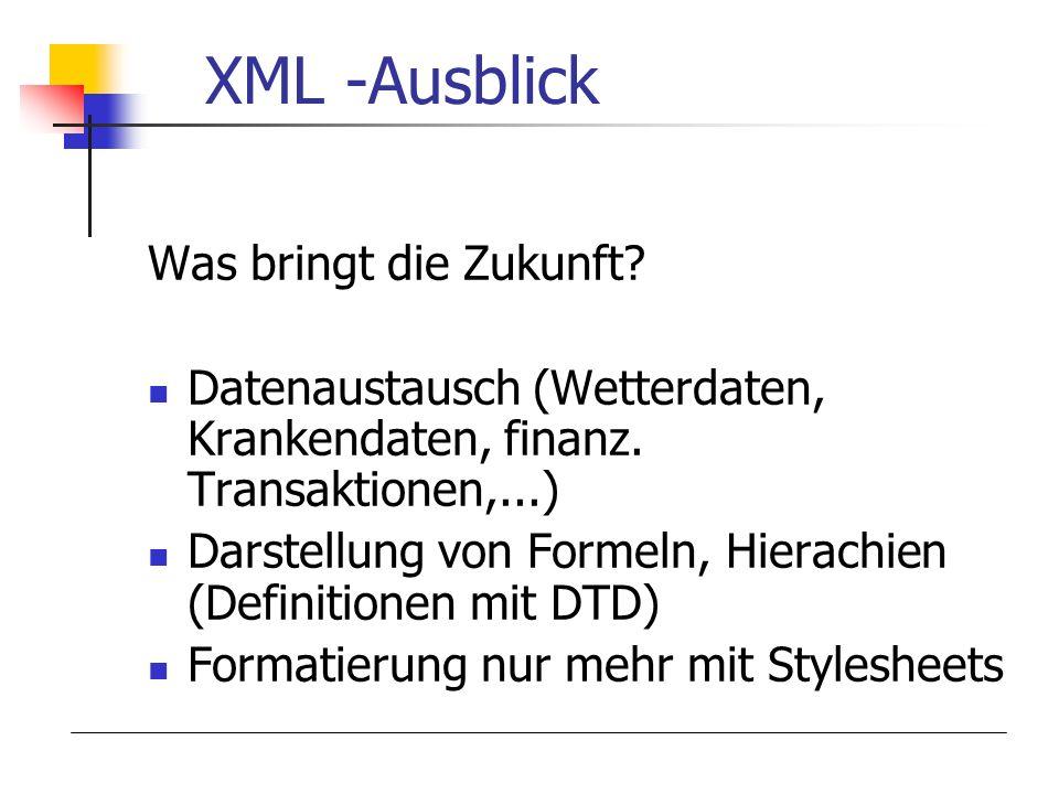 XML -Ausblick Was bringt die Zukunft
