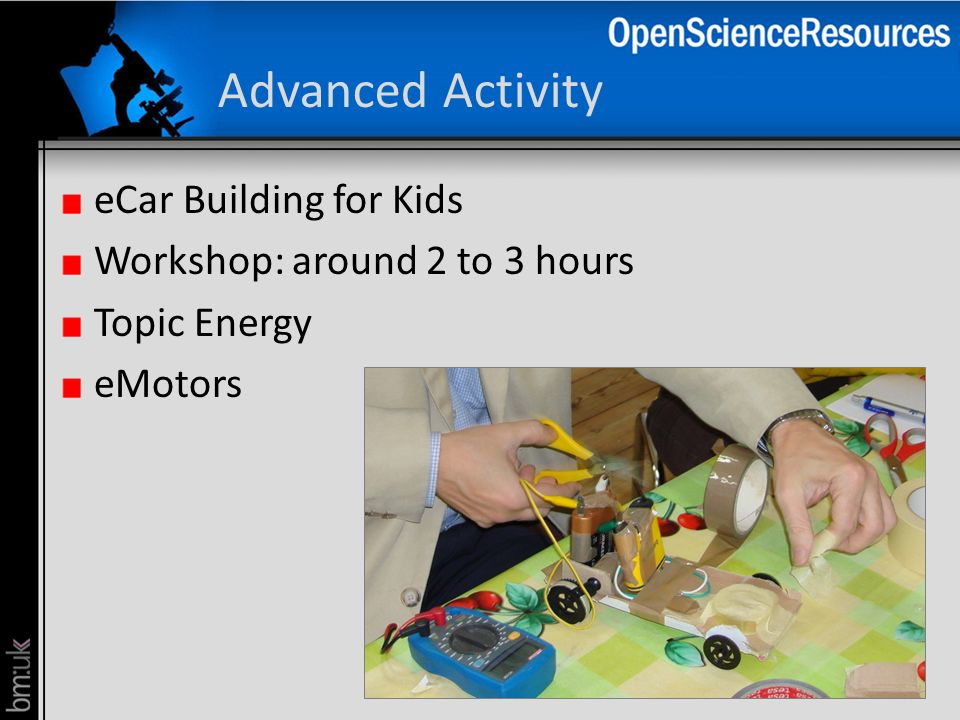 Advanced Activity eCar Building for Kids Workshop: around 2 to 3 hours