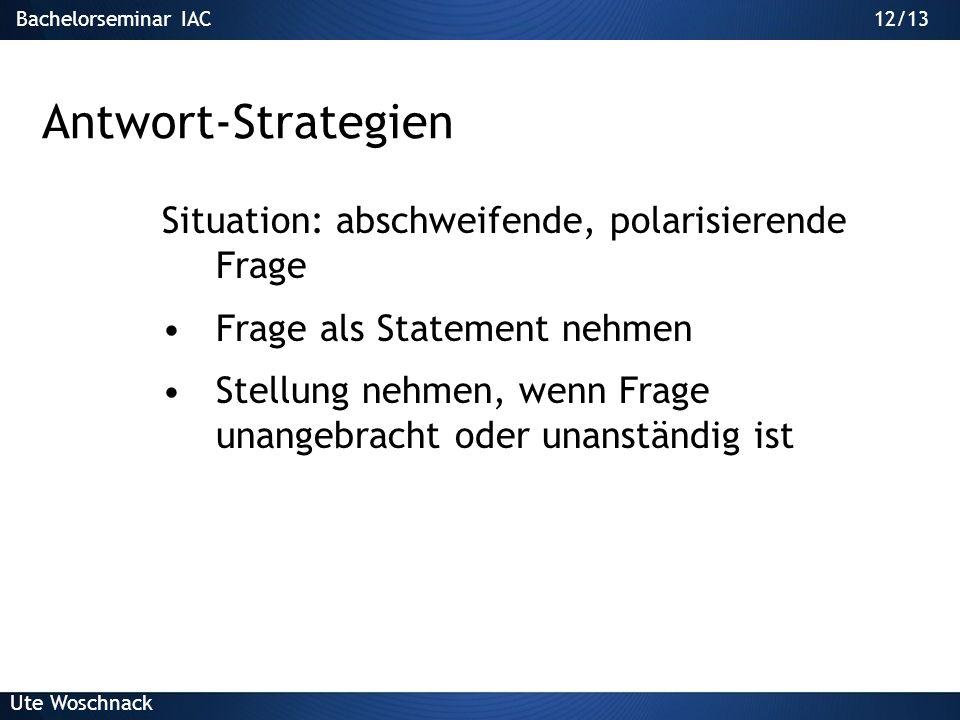 Antwort-Strategien Situation: abschweifende, polarisierende Frage