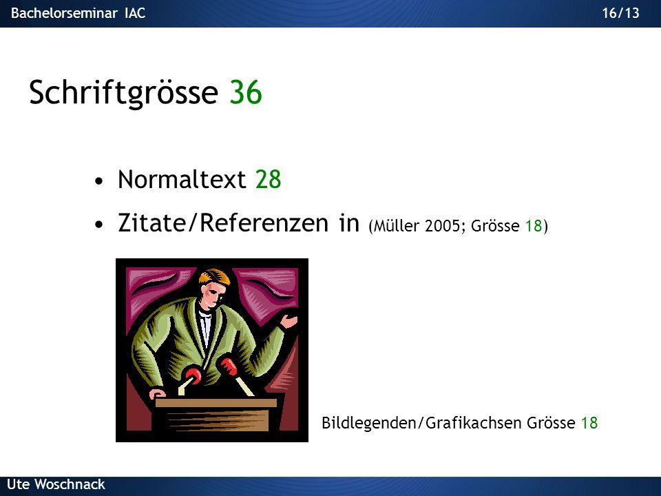 Normaltext 28 Zitate/Referenzen in (Müller 2005; Grösse 18)