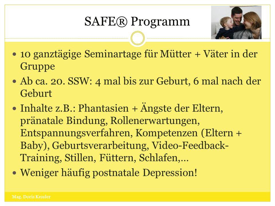 SAFE® Programm 10 ganztägige Seminartage für Mütter + Väter in der Gruppe. Ab ca. 20. SSW: 4 mal bis zur Geburt, 6 mal nach der Geburt.