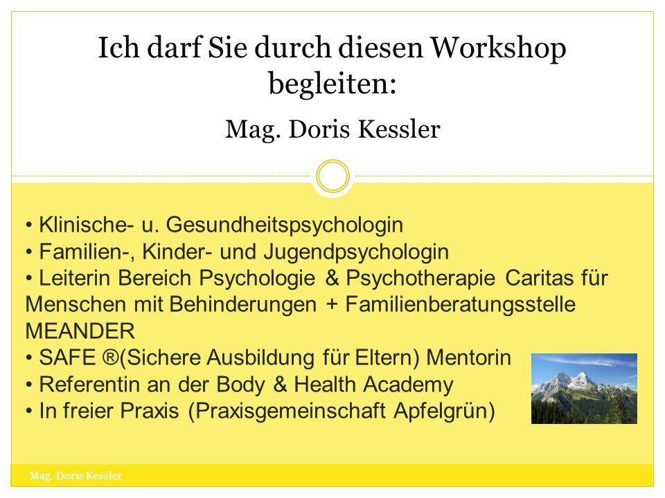Ich darf Sie durch diesen Workshop begleiten: Mag. Doris Kessler