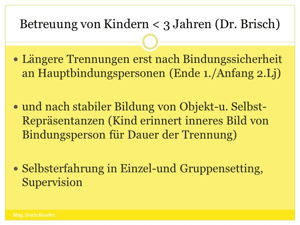 Betreuung von Kindern < 3 Jahren (Dr. Brisch)