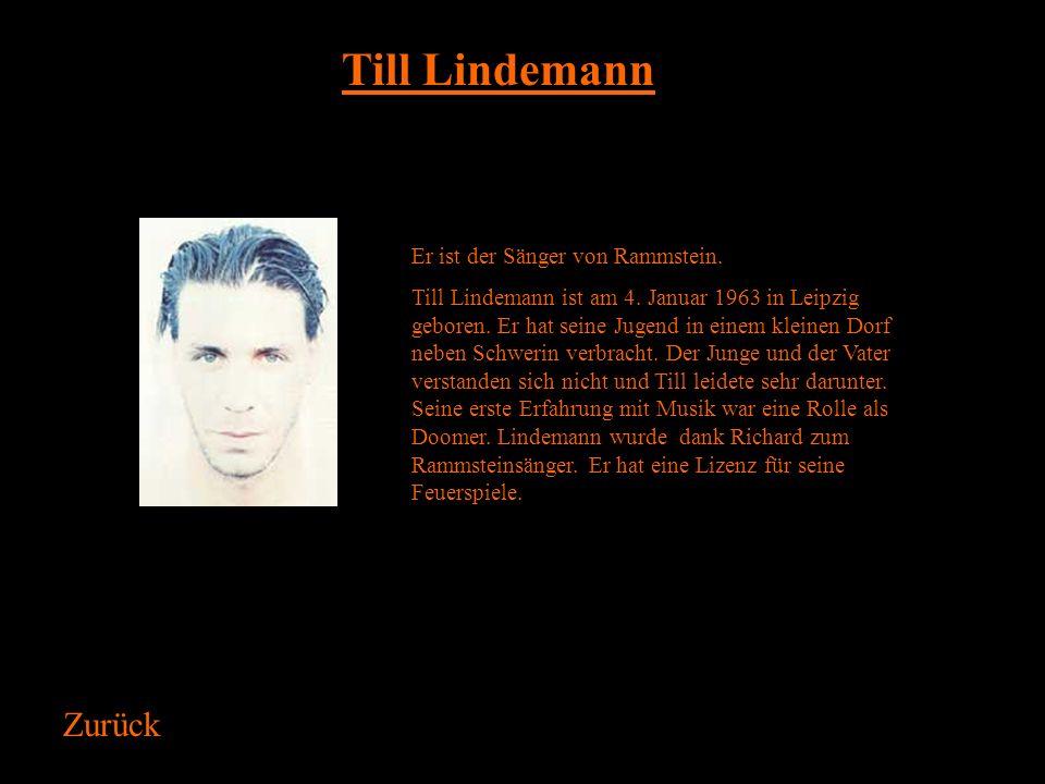 Till Lindemann Zurück Er ist der Sänger von Rammstein.