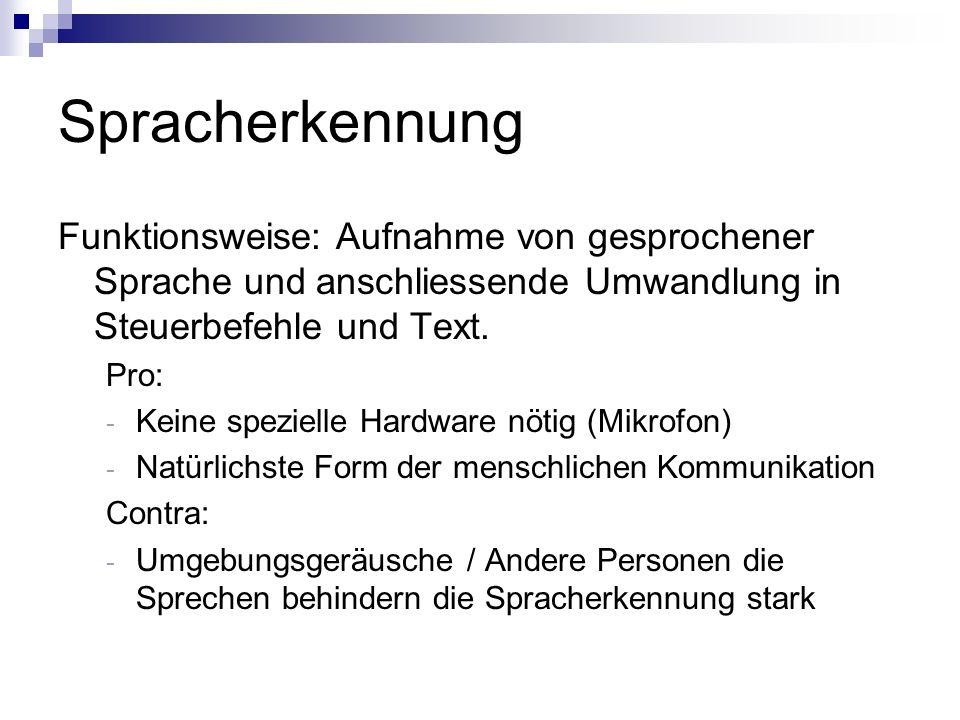 SpracherkennungFunktionsweise: Aufnahme von gesprochener Sprache und anschliessende Umwandlung in Steuerbefehle und Text.