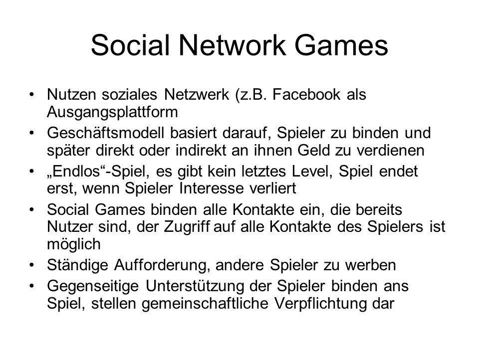Social Network Games Nutzen soziales Netzwerk (z.B. Facebook als Ausgangsplattform.