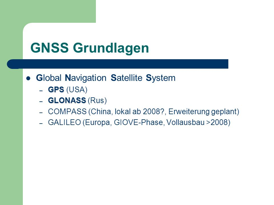 GNSS Grundlagen Global Navigation Satellite System GPS (USA)