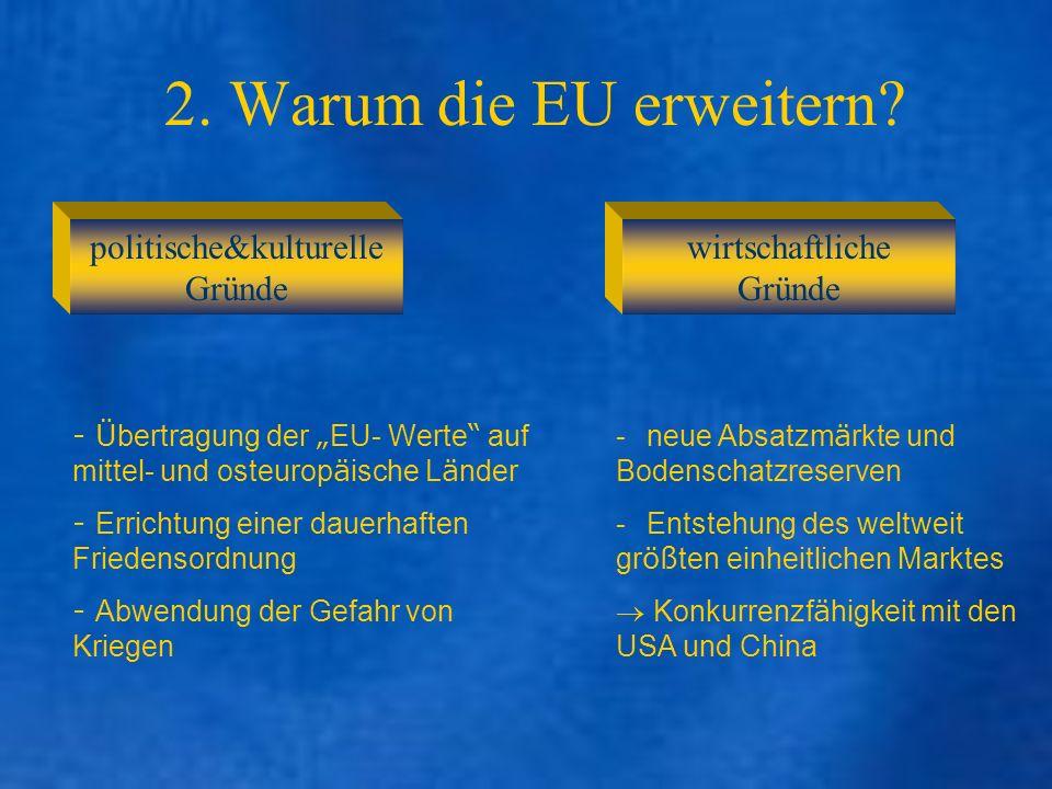 2. Warum die EU erweitern politische&kulturelle Gründe