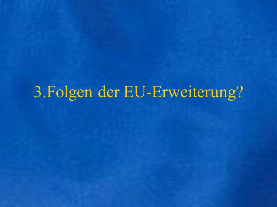 3.Folgen der EU-Erweiterung