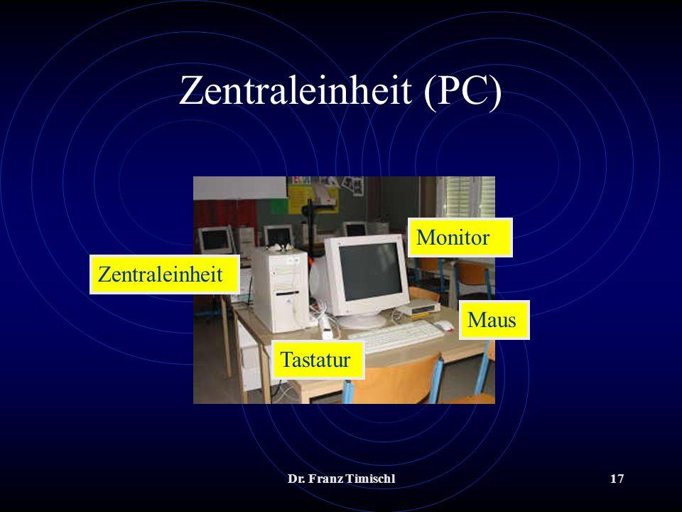 Zentraleinheit (PC) Monitor Zentraleinheit Maus Tastatur