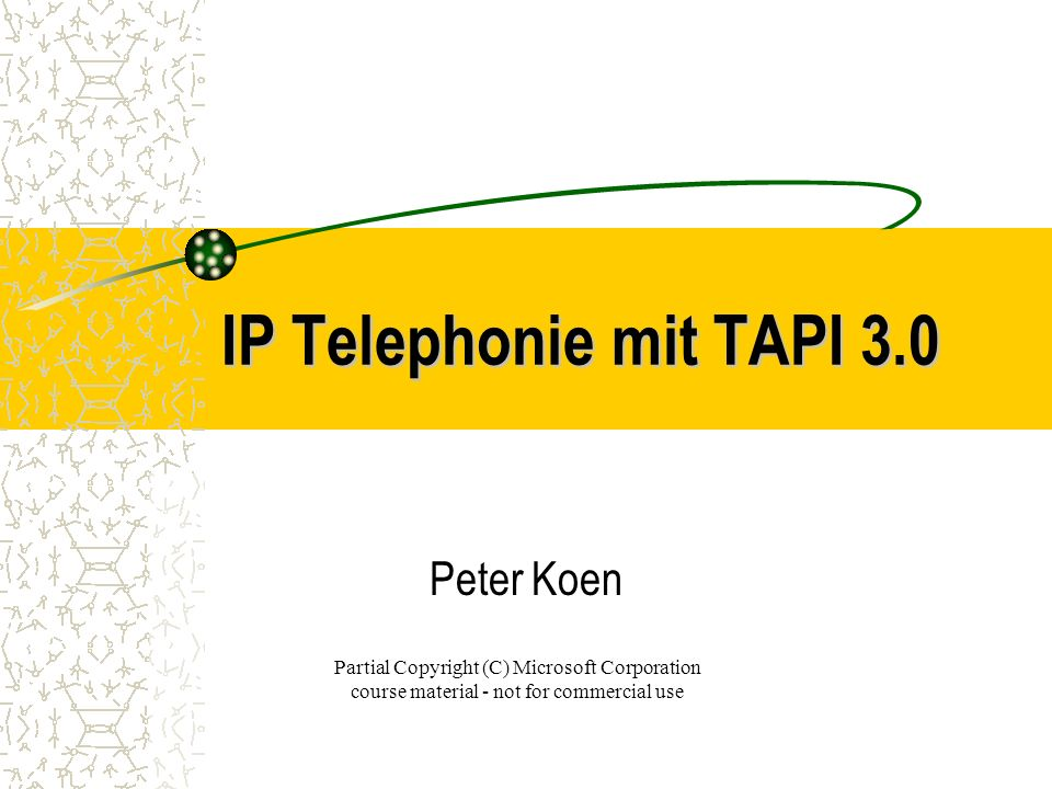 IP Telephonie mit TAPI 3.0 Peter Koen