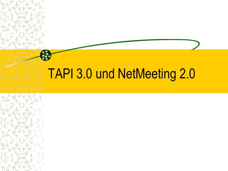 TAPI 3.0 und NetMeeting 2.0