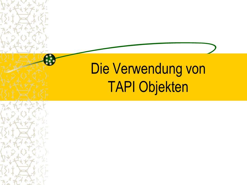 Die Verwendung von TAPI Objekten