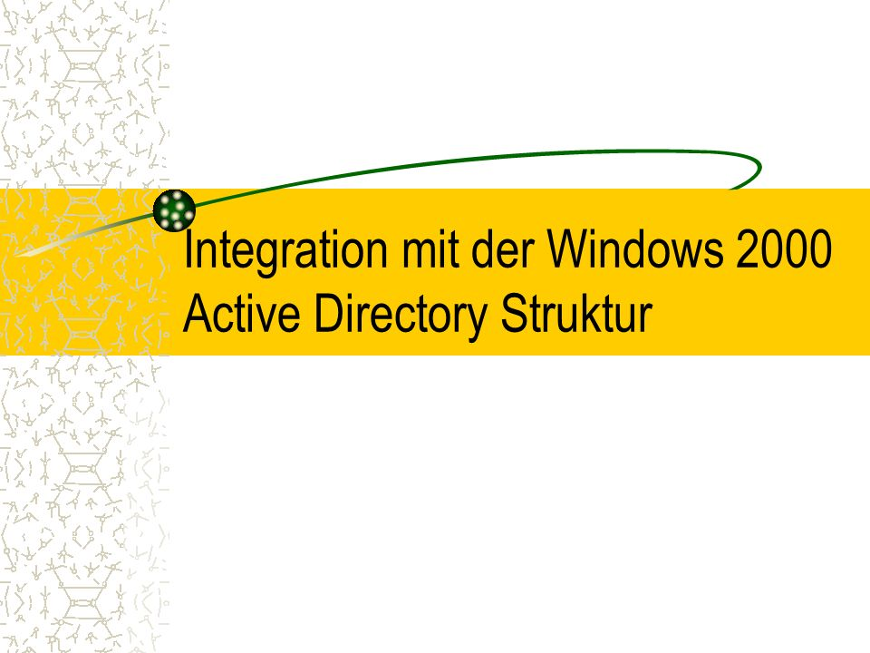 Integration mit der Windows 2000 Active Directory Struktur