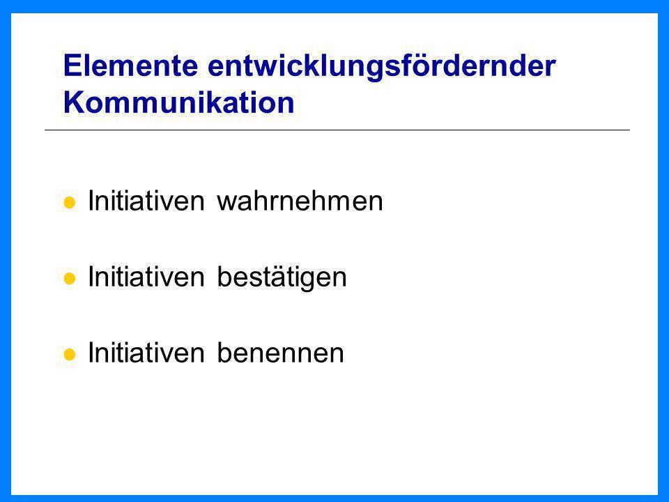 Elemente entwicklungsfördernder Kommunikation