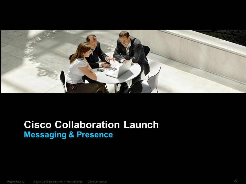 Cisco Collaboration Launch Messaging & Presence