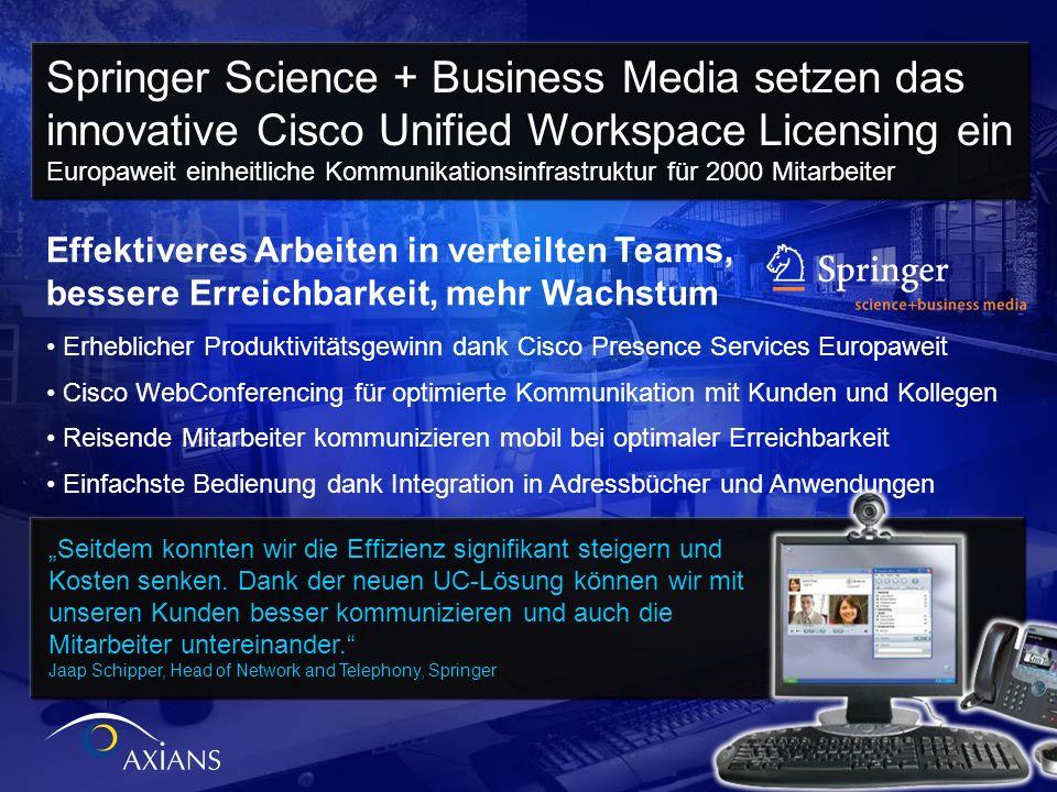 Springer Science + Business Media setzen das innovative Cisco Unified Workspace Licensing ein Europaweit einheitliche Kommunikationsinfrastruktur für 2000 Mitarbeiter
