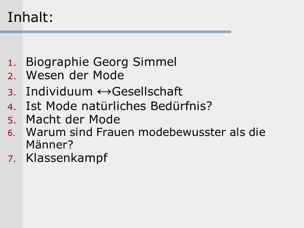 Inhalt: Biographie Georg Simmel Wesen der Mode